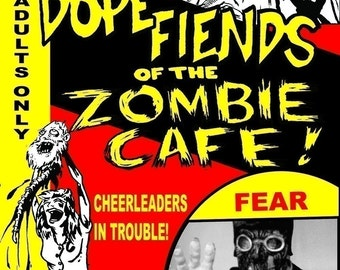 Dope Fiends of the Zombie Cafe