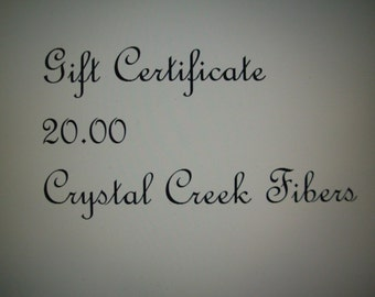Gift Certificate 20 Dollars Crystal Creek Fibers