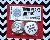 Twin Peaks Buttons - The Log Lady