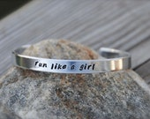 Hand-stamped Aluminum Cuff Bracelet - Run Like a Girl - Custom Stamped Bracelet - Personalized with YOUR Favorite Saying - Running
