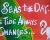 RhondaK Inspirational Seas The Say Sign with the Tide Always Changes