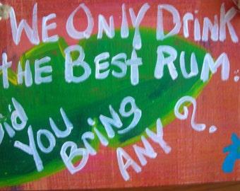 RhondaK Funny Rum Sign for bar, garden, outside or inside fun area