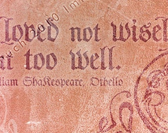 Quotes About Love In Othello : Loved too Well - Othello - Shakespe are Love Quote poetry print ...
