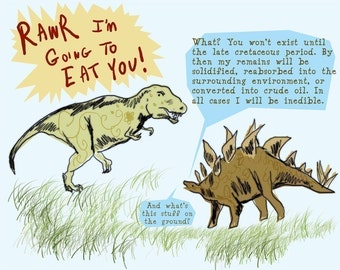 But you won't exist until the late cretacious period. Nerdy baby dinosaur art print.
