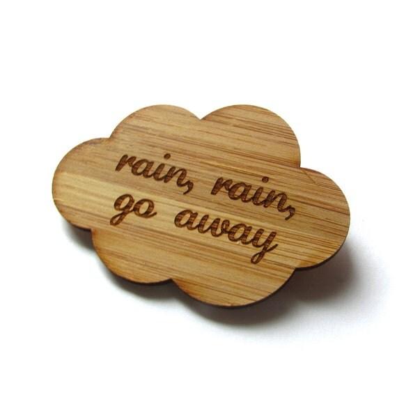 Rain Rain Go Away Pin. Rain Pin. Rain Brooch. Rain Cloud Pin. Cloud Pin. Cloud Brooch. Bamboo Pin. Laser Cut Pin. Gifts Under 20. For Her