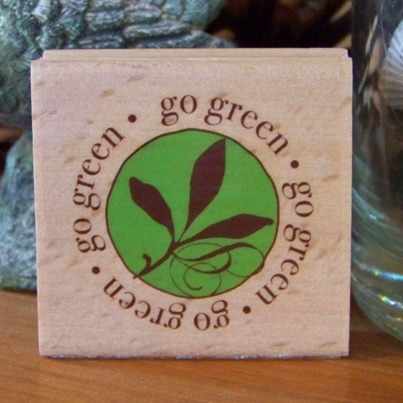 Go Green - MOUNTED Rubber Stamp - New and Unused