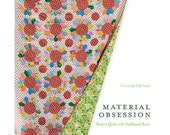 Material Obsession- Modern Quilts with Traditional Roots
