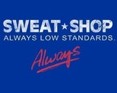 Sweat Shop Superstore T Shirt