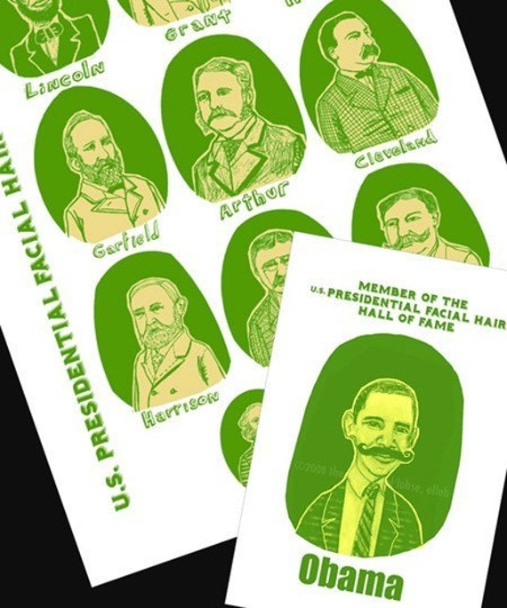 NEW Presidential Facial Hair Hall of Fame print set ... by elloh ... yellow\/green version with President Elect Barack Obama