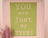 JUST MY TYPE Quote Print