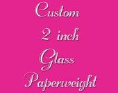 3 Custom Square Glass Paperweights - Reserved for bonniebrae