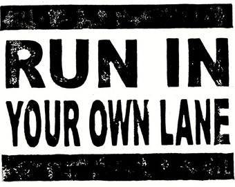 Run In Your Own Lane Linocut Print