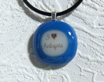 I Love Antiques Blue and White Fused Glass Pendant
