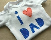 SALE Fathers Day I love Dad Applique Onesie or Shirt Custom Size and Colors