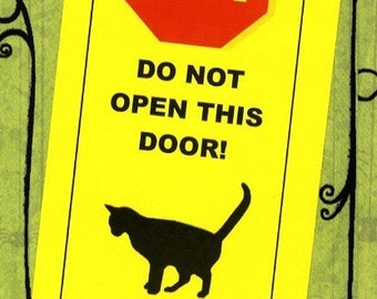 Black Cat Inside and Eager to Cross Your Path - door sign protects your cat