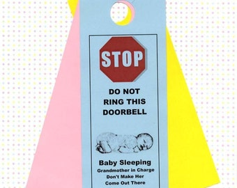 Grandmother in Charge, Don't Make Her Come Out There. Baby Sleeping Do Not Disturb signs