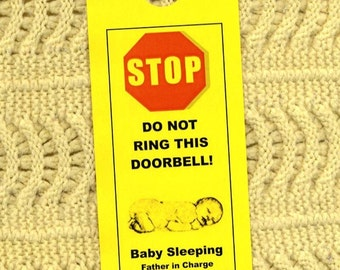 Baby Sleeping - Do Not Ring Doorbell - Father in Charge, Will Beat You Senseless With Remote Control