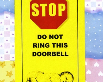 Older Sibling In Charge - Be Afraid. Baby Sleeping - Do Not Ring Doorbell Sign