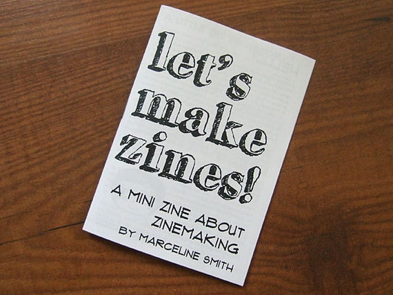 Let's Make Zines - a mini zine about zinemaking