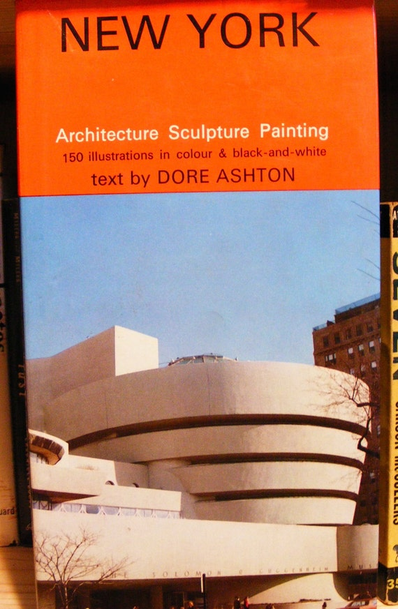 New York: Architecture, Sculpture, Painting. Text by Dore Ashton