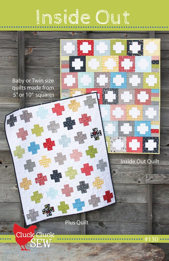Inside Out quilt pattern from Cluck Cluck Sew, baby size or twin size, charm pack and layer cake friendly