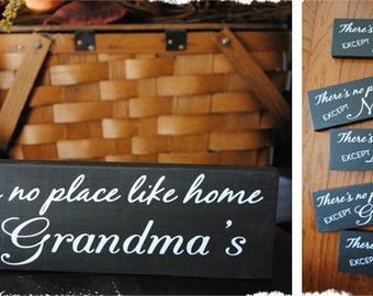 There is no place like home except Grandma's 4x12 wood sign