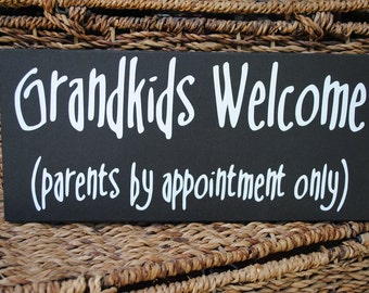 Grandkids welcome Parents by appointment...Wood Sign Wall Hanging, Funny Sign, Granparents Gift