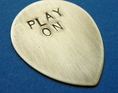 Play On Rustic Sterling Silver Hand Stamped Guitar Pick Great Graduation Gift