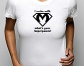 I make Milk- Superpower Mommys Tshirt - EtsyMom