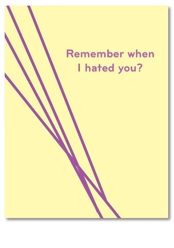 Remember When I Hated You card