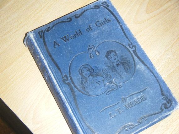 a world of girls l.t. meade antique book