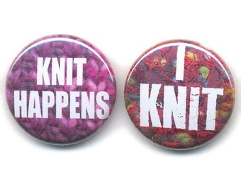 Knit Happens and I Knit pin-back buttons or magnets