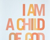 8x10 I Am a Child of God Print Orange