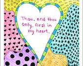 Thou, And Thou Only, First in My Heart 8x10 Colorful Doodle Drawing Print