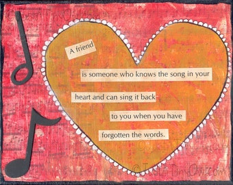 A Friend is Someone Who Knows the Song in Your Heart - Mixed Media Print INSTANT DOWNLOAD