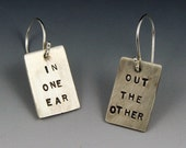 Word Play - IN ONE EAR, OUT THE OTHER sterling silver earrings