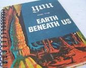 Science Journal / Recycled Blank Journal - You and the Earth Beneath - Blank Book