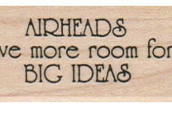 UnMounted   rubber stamp Airheads   humor stamp measures 1  x 1 3/4  inch  no8559