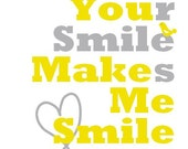 Yellow and Gray Nursery Art - Your Smile Makes Me Smile Print - 11x14 Poster