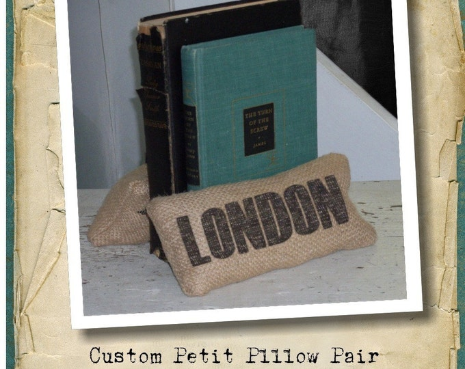 choose your Destination  - Burlap Petit  Pillow Pair - Customize with your favorite city, country, street address, place etc... - Bookends