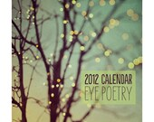 "2012 Calendar - Fine Art Photography, 5x7"" Photo Calendar - Eye Poetry"
