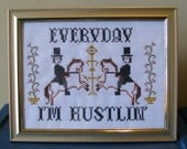 Every Day I'm Hustlin' Finished Piece