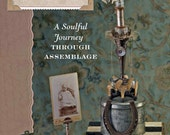 Objects of Reflection...a soulful journey through assemblage BOOK