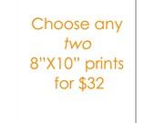 """Pick Two 8""""X10"""" Fine Art Prints"""