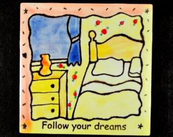 """Follow Your Dreams 4"""" Tile Handpainted tile... Coaster or Trivet"""