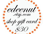 30 dollar gift Card, Certificate to edeenut, Shop Credit