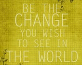 Be The Change 8x10 Inspirational Quote Art Print