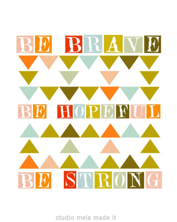 "Inspirational Art Print  ""BE BRAVE"" Digital Print Wall Decor, Motivational Art, Illustration Geometric Artwork , 8x10 art poster"