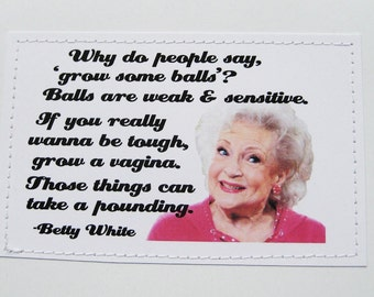 Betty White Quote Take A Pounding