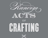 Practice Random Acts of Crafting Giclee Art Print - 11 x 14 - Steel Grey